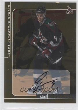 2000-01 In the Game Be A Player Signature Series Autographs - [Base] - Gold #249 - Ossi Vaananen