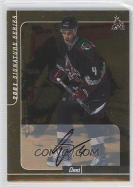 2000-01 In the Game Be A Player Signature Series Autographs Gold #249 - Ossi Vaananen