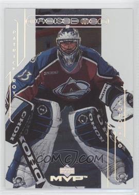 2000-01 Upper Deck MVP - Masked Men #MM2 - Patrick Roy