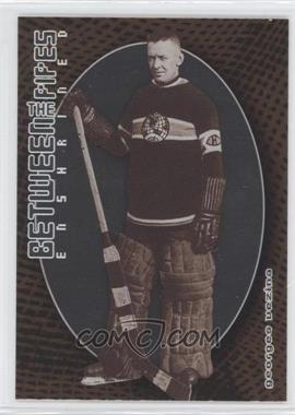 2001-02 In the Game Be A Player Between the Pipes [???] #132 - Georges Vezina