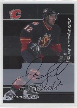 2001-02 In the Game Be A Player Signature Series Autograph [Autographed] #005 - Jarome Iginla