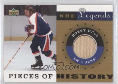 2001-02 Upper Deck Legends Pieces of History Sticks #PH-BH.1 - Bobby Hull (Winnipeg Jets)