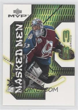 2001-02 Upper Deck MVP Masked Men #MM3 - Patrick Roy