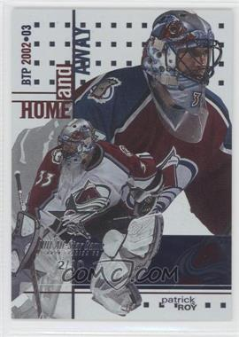 2002-03 In the Game Be A Player Between the Pipes [???] #128 - Patrick Roy /10