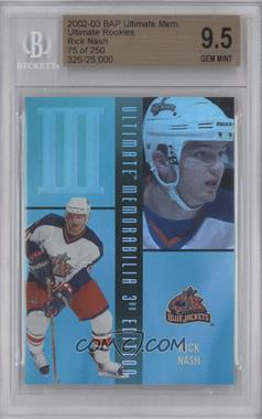 2002-03 In the Game Be A Player Ultimate Memorabilia Ultimate Rookies #2 - Rick Nash /250 [BGS 9.5]