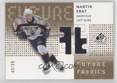 2002-03 SP Game Used Future Fabrics Gold #FF-ME - Martin Erat /99