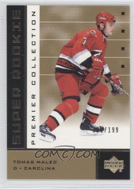 2002-03 Upper Deck Premier Collection - [Base] - Super Rookies Gold #64 - Tomas Malec /199