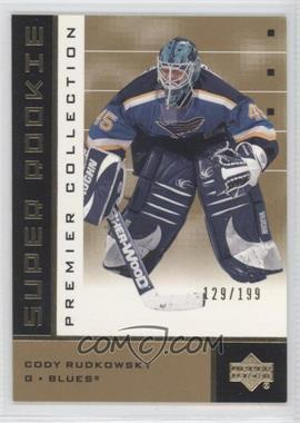2002-03 Upper Deck Premier Collection [???] #66 - Cody Rudkowsky /199