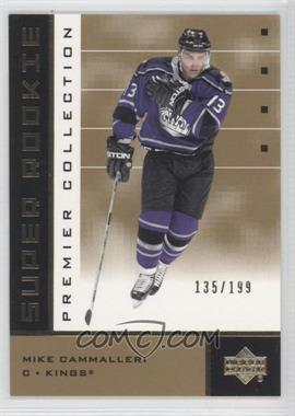 2002-03 Upper Deck Premier Collection Super Rookies Gold #56 - Mike Cammalleri /199