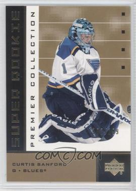 2002-03 Upper Deck Premier Collection Super Rookies Gold #67.2 - Curtis Sanford /199