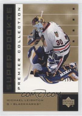 2002-03 Upper Deck Premier Collection Super Rookies Gold #90 - Michael Leighton /199