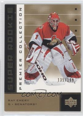 2002-03 Upper Deck Premier Collection Super Rookies Gold #91 - Ray Emery /199