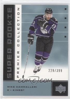 2002-03 Upper Deck Premier Collection #56.2 - Mike Cammalleri /399