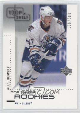 2002-03 Upper Deck Top Shelf #128 - Ales Hemsky /500