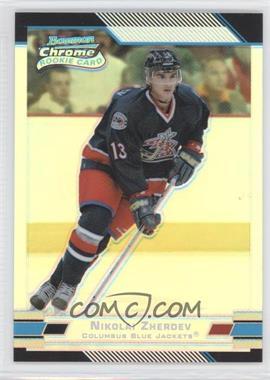 2003-04 Bowman Chrome Draft Picks & Prospects - [Base] - Refractor #142 - Nikolai Zherdev /300
