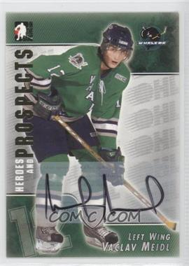 2004-05 In the Game Heroes and Prospects - Autographs #A-VM - Vaclav Meidl