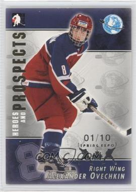 2004-05 In the Game Heroes and Prospects - Toronto Spring Expo [Base] #116 - Alex Ovechkin /10
