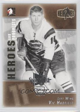 2004-05 In the Game Heroes and Prospects SportsFest Chicago #135 - Vic Hadfield /10
