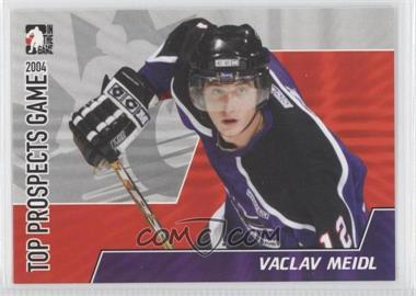 2004-05 In the Game Heroes and Prospects Top Prospects Game 2004 #TPG-09 - Vaclav Meidl