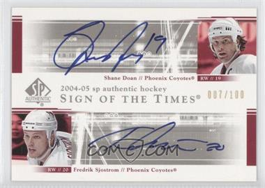 2004-05 SP Authentic - Sign of the Times Dual #DS-DS - Fredrik Sjostrom, Shane Doan /100