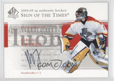 2004-05 SP Authentic Sign of the Times [Autographed] #RL - Roberto Luongo