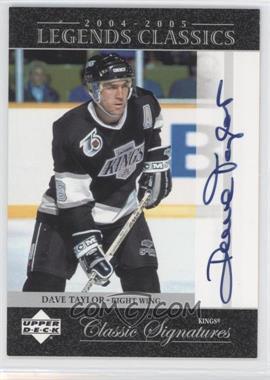 2004-05 Upper Deck Legends Classics Classic Signatures #CS39 - Dave Taylor