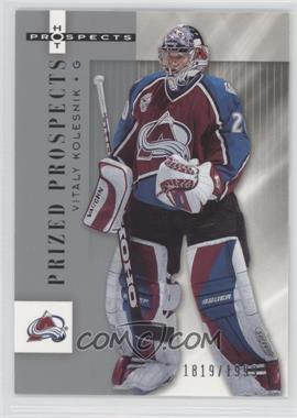 2005-06 Fleer Hot Prospects #120 - Vitali Kolesnik /1999