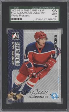 2005-06 In the Game Heroes and Prospects - [Base] #109 - Alex Ovechkin [SGC96]