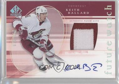 2005-06 SP Authentic - [Base] - Limited #180 - Keith Ballard /100