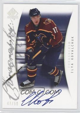 2005-06 SP Authentic SP Chirography #SP-IK - Ilya Kovalchuk /50
