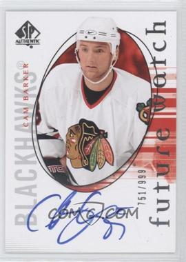 2005-06 SP Authentic #146 - Cam Barker /999