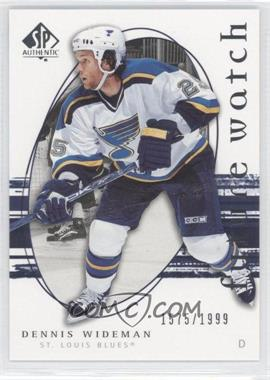 2005-06 SP Authentic #240 - Dennis Wideman /1999
