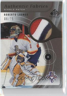 2005-06 SP Game Used Edition Authentic Fabrics Patch #AP-RL - Roberto Luongo /75