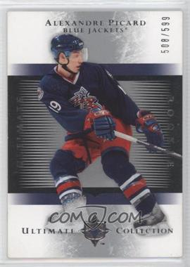 2005-06 Ultimate Collection - [Base] #144 - Alexandre Picard /599