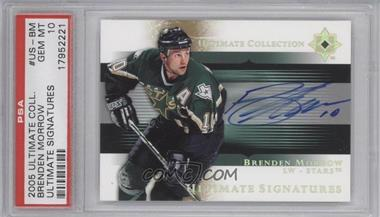 2005-06 Ultimate Collection Ultimate Signatures [Autographed] #US-BM - Brenden Morrow [PSA 10]