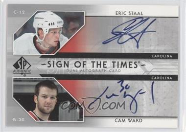 2006-07 SP Authentic Sign of the Times Dual Autograph [Autographed] #ST-SW - Eric Staal, Cam Ward