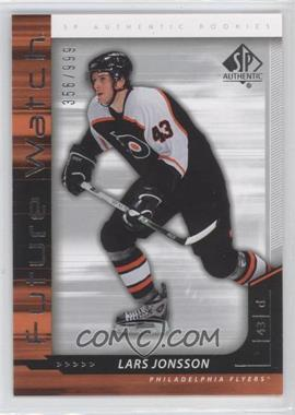 2006-07 SP Authentic #223 - Lars Jonsson /999