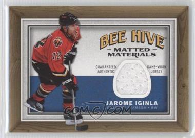 2006-07 Upper Deck Bee Hive Matted Materials #MM-JI - Jarome Iginla