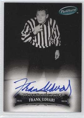 2006-07 Upper Deck Parkhurst Autographs [Autographed] #133 - Frank Udvari