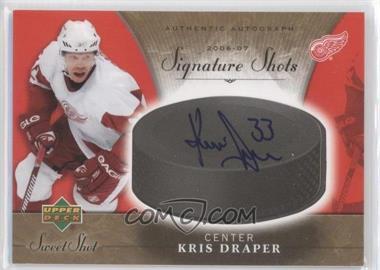 2006-07 Upper Deck Sweet Shot - Signature Shots - [Autographed] #SS-KD - Kris Draper