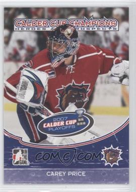 2007-08 In the Game Heroes and Prospects Calder Cup Champions #CC-09 - Carey Price