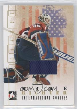 2007-08 In the Game O Canada International Goalies #IG-01 - Mike Richter
