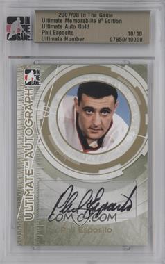 2007-08 In the Game Ultimate Memorabilia 8th Edition Autographs Gold #N/A - Phil Esposito /10