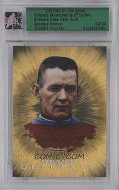 2007-08 In the Game Ultimate Memorabilia 8th Edition Gold #1599 - Georges Vezina /9