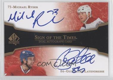 2007-08 SP Authentic Sign of the Times Dual [Autographed] #ST2-RL - Michael Ryder, Guillaume Latendresse