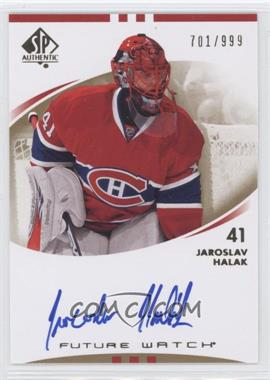 2007-08 SP Authentic #223 - Jaroslav Halak /999
