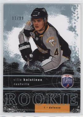 2007-08 Upper Deck Be a Player - [Base] #258 - Ville Koistinen /99