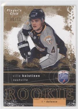 2007-08 Upper Deck Be a Player Player's Club #258 - Ville Koistinen /10