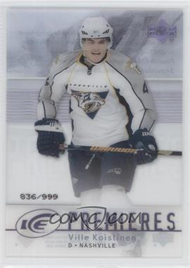 2007-08 Upper Deck Ice #177 - Ville Koistinen /999