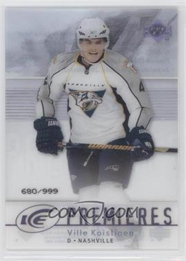 2007-08 Upper Deck Ice #177 - Ville Koistinen /999